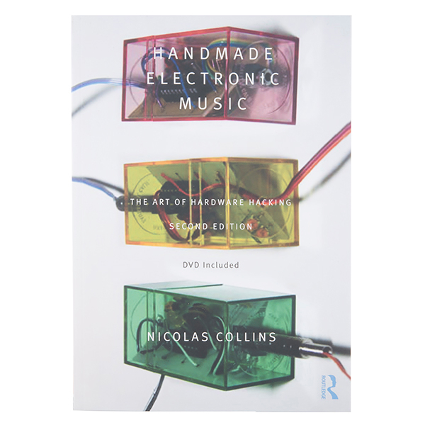Handmade Electronic Music: The Art of Hardware Hacking (2nd edition)