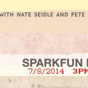 "SparkFun Live 7/8/2014 - Nate and Pete ""Ask Me Anything"""