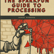 Coming soon: The SparkFun Guide to Processing!