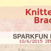 SparkFun Live: Knitter's Bracer
