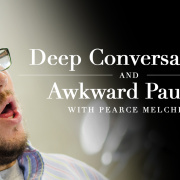 Deep Conversations and Awkward Pauses