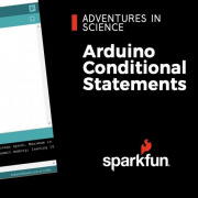Adventures in Science: Arduino Conditional Statements