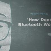 According to Pete: Bluetooth