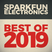 Best of 2019: A SparkFun Year of Firsts