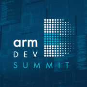 Learn, Connect and Develop at the Arm DevSummit