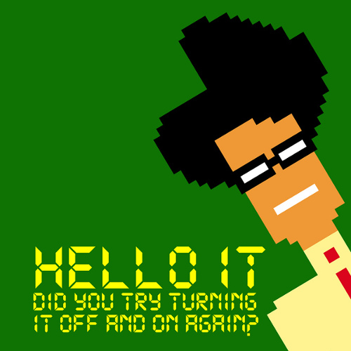 The IT Crowd, turn it off and on again