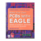 Make Your Own PCBs with Eagle - Second Edition