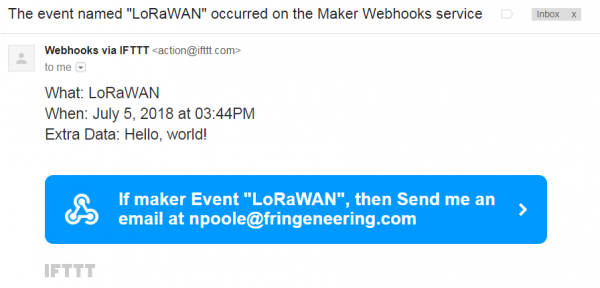 "Screenshot of an email with the subject line ""The event named ""LoRaWAN"" occurred on the Maker Webhooks service"". The body of the email reads ""What: LoRaWAN When: July 5,1028 at 3:44PM Extra Data: Hello, world!"""