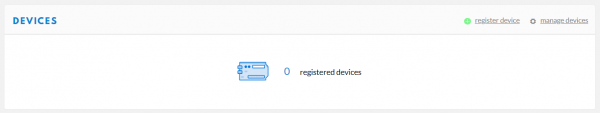 "Screenshot of the Devices menu with a message in the center reading ""0 registered devices"", there is a small link in the top right-hand corner of the menu that reads ""register device"" with a small green circle-with-a-plus-sign icon next to it, as well as a link that reads ""manage devices"" with a small gear icon next to it."